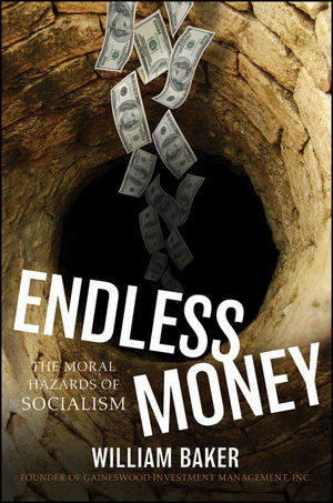Endless Money: The Moral Hazards of Socialism  (047047615X) cover image