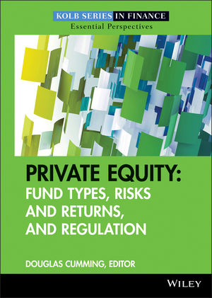 Private Equity: Fund Types, Risks and Returns, and Regulation (047049915X) cover image
