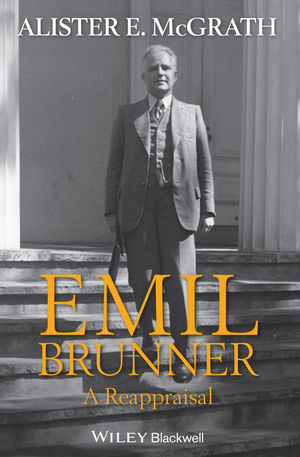 Emil Brunner: A Reappraisal (047067055X) cover image