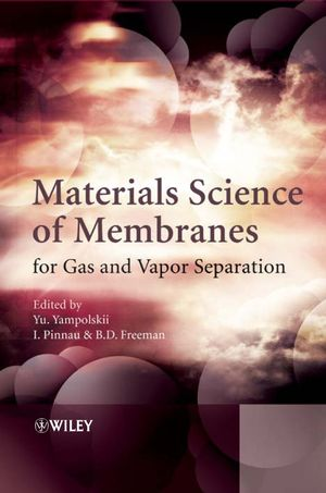 Materials Science of Membranes for Gas and Vapor Separation (047085345X) cover image