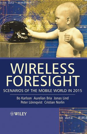 Wireless Foresight: Scenarios of the Mobile World in 2015 (047085815X) cover image