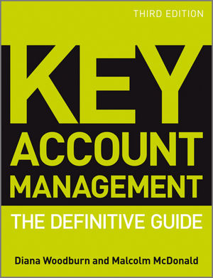 Key Account Management: The Definitive Guide, 3rd Edition, Revised and Updated (047097415X) cover image