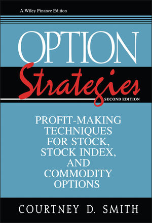 Option Strategies: Profit-Making Techniques for Stock, Stock Index, and Commodity Options, 2nd Edition