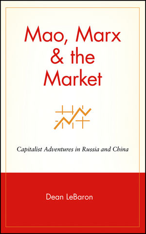 Mao, Marx & the Market: Capitalist Adventures in Russia and China