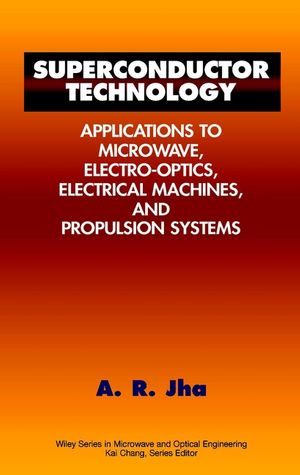 Superconductor Technology: Applications to Microwave, Electro-Optics, Electrical Machines, and Propulsion Systems