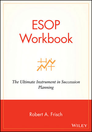 ESOP Workbook: The Ultimate Instrument in Succession Planning (047122085X) cover image