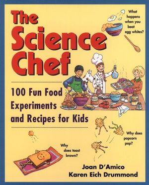 The Science Chef: 100 Fun Food Experiments and Recipes for Kids (047131045X) cover image