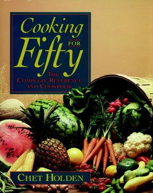 Cooking for Fifty: The Complete Reference and Cookbook (047157015X) cover image
