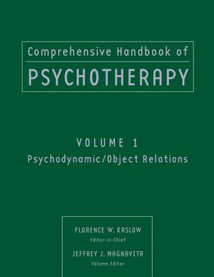 Comprehensive Handbook of Psychotherapy, Volume 1, Psychodynamic/Object Relations