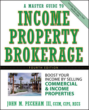 A Master Guide to Income Property Brokerage: Boost Your Income By Selling Commercial and Income Properties, 4th Edition