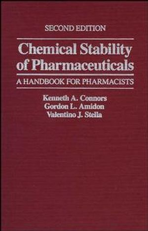 Chemical Stability of Pharmaceuticals: A Handbook for Pharmacists, 2nd Edition