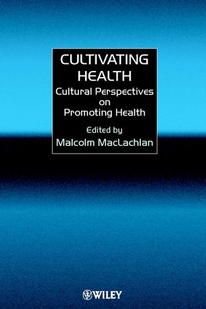 Cultivating Health: Cultural Perspectives on Promoting Health
