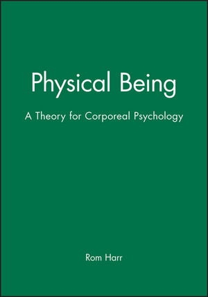 Physical Being: A Theory for Corporeal Psychology (063119505X) cover image