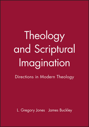 Theology and Scriptural Imagination: Directions in Modern Theology (063121075X) cover image