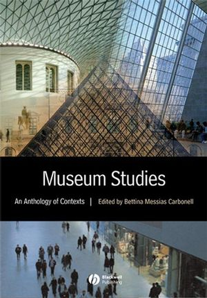 Museum Studies: An Anthology of Contexts (063122825X) cover image
