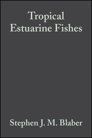 Tropical Estuarine Fishes: Ecology, Exploitation and Conservation