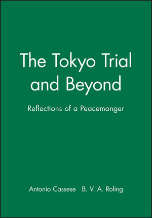 The Tokyo Trial and Beyond: Reflections of a Peacemonger