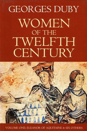 Women of the Twelfth Century, Volume 1, Eleanor of Aquitaine and Six Others