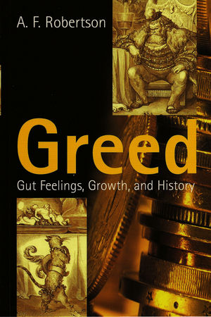 Greed: Gut Feelings, Growth, and History (074562605X) cover image