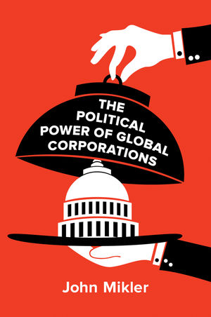 The Political Power of Global Corporations (074569845X) cover image