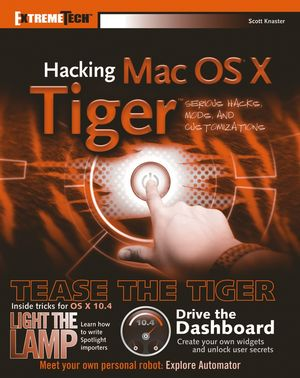 Hacking Mac OS X Tiger: Serious Hacks, Mods and Customizations (076458345X) cover image