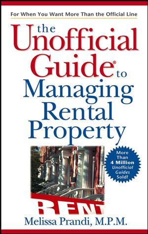 The Unofficial Guide<sup>&#174;</sup> to Managing Rental Property