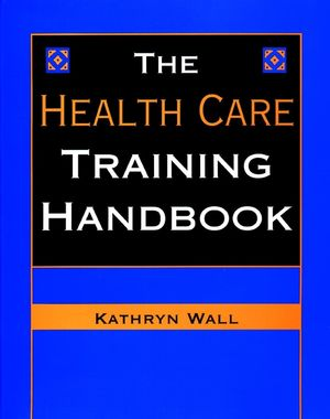 The Health Care Training Handbook (078794565X) cover image