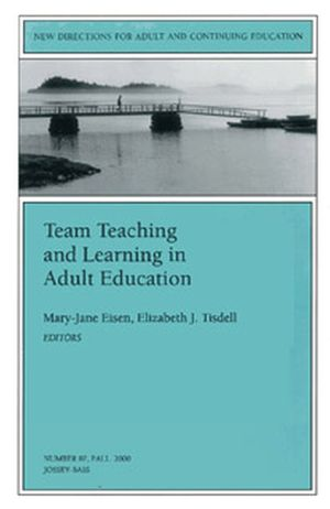 Team Teaching and Learning in Adult Education: New Directions for Adult and Continuing Education, Number 87 (078795425X) cover image