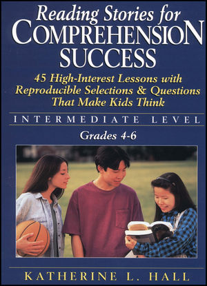 Reading Stories For Comprehension Success: Intermediate Level, Grades 4 - 6