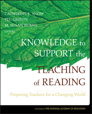 Knowledge to Support the Teaching of Reading: Preparing Teachers for a Changing World