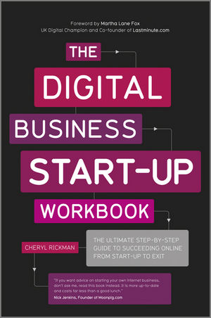 The Digital Business Start-Up Workbook: The Ultimate Step-by-Step Guide to Succeeding Online from Start-up to Exit (085708285X) cover image