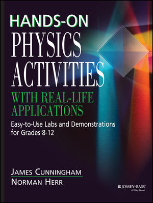 Hands-On Physics Activities with Real-Life Applications: Easy-to-Use Labs and Demonstrations for Grades 8 - 12 (087628845X) cover image