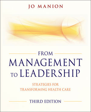 From Management to Leadership: Strategies for Transforming Health, 3rd Edition (111801555X) cover image