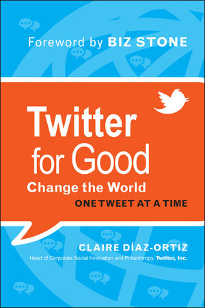 Twitter for Good: Change the World One Tweet at a Time (111812085X) cover image