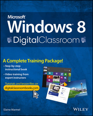 Microsoft Windows 8 Digital Classroom: A Complete Training Package (111839285X) cover image