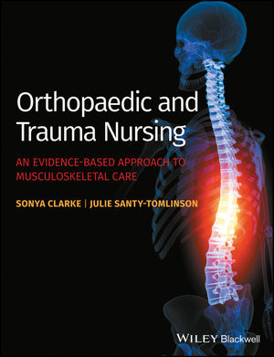 Orthopaedic and Trauma Nursing: An Evidence-based Approach to Musculoskeletal Care