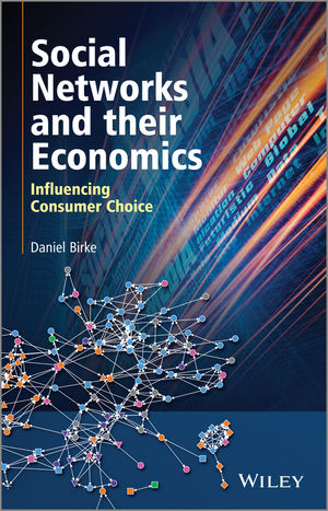 Social Networks and their Economics: Influencing Consumer Choice (111845765X) cover image
