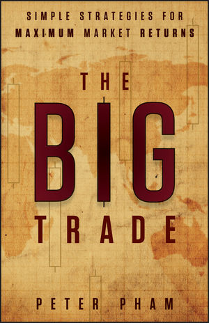 The Big Trade: Simple Strategies for Maximum Market Returns (111849895X) cover image