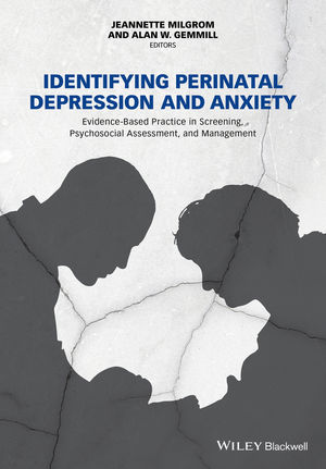 Identifying Perinatal Depression and Anxiety: Evidence-based Practice in Screening, Psychosocial Assessment and Management