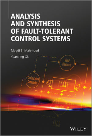 Analysis and Synthesis of Fault-Tolerant Control Systems (111870035X) cover image