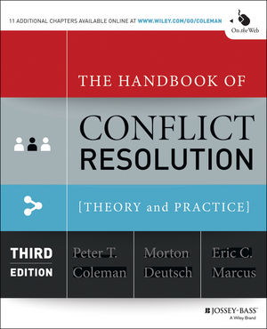 The Handbook of Conflict Resolution: Theory and Practice, 3rd Edition: Alternative / Appropriate Dispute Resolution in Context
