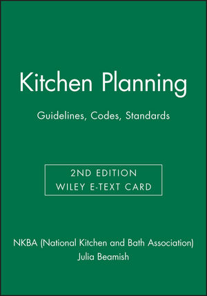 Kitchen Planning: Guidelines, Codes, Standards, 2e Wiley E-Text Card