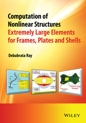 Computation of Nonlinear Structures: Extremely Large Elements for Frames, Plates and Shells (111899695X) cover image