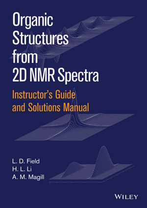Instructor's Guide and Solutions Manual to Organic Structures from 2D NMR Spectra