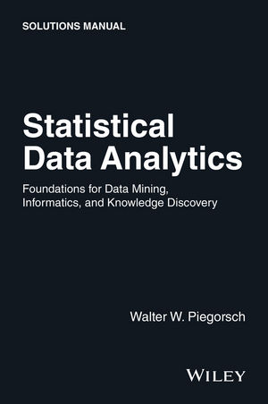 Statistical Data Analytics: Foundations for Data Mining, Informatics, and Knowledge Discovery, Solutions Manual (111903065X) cover image