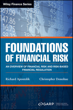 Foundations of Financial Risk: An Overview of Financial Risk and Risk-based Financial Regulation, 2nd Edition