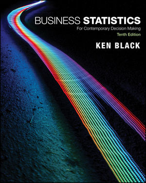 Business Statistics: For Contemporary Decision Making, 10th Edition