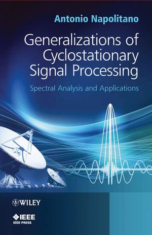 Generalizations of Cyclostationary Signal Processing: Spectral Analysis and Applications (111997335X) cover image