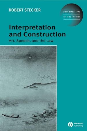 Interpretation and Construction: Art, Speech, and the Law (140510175X) cover image