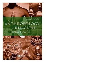 The Anthropology of Religion: An Introduction, 2nd Edition